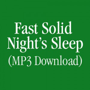 Fast Solid Night's Sleep